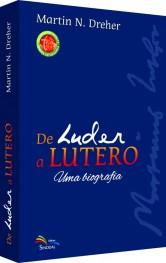 De Luder a Lutero - Uma biografia