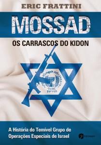 Mossad Os carrascos do Kidon rodrigotrespach.com