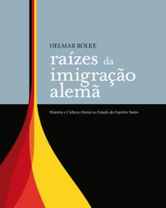Raízes da Imigração Alemã