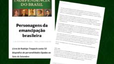 """""""Em Personagens da Independência do Brasil, Rodrigo Trespach tece a trama desse […]"""